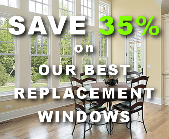 Save 35% on Our Best Triple Pane Replacement Windows- Get A Free Quote On Your Next Home Improvement Remodel